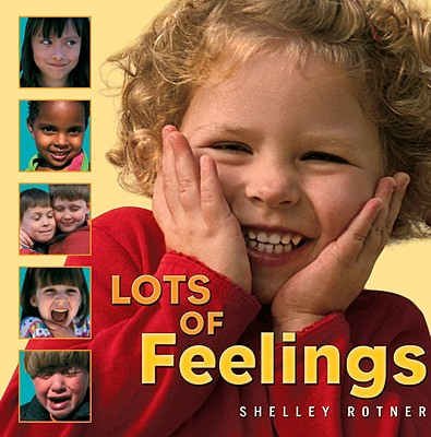 Lots of Feelings By Rotner, Shelley