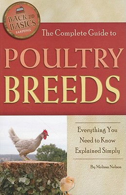The Complete Guide to Poultry Breeds By Atlantic Publishing Company